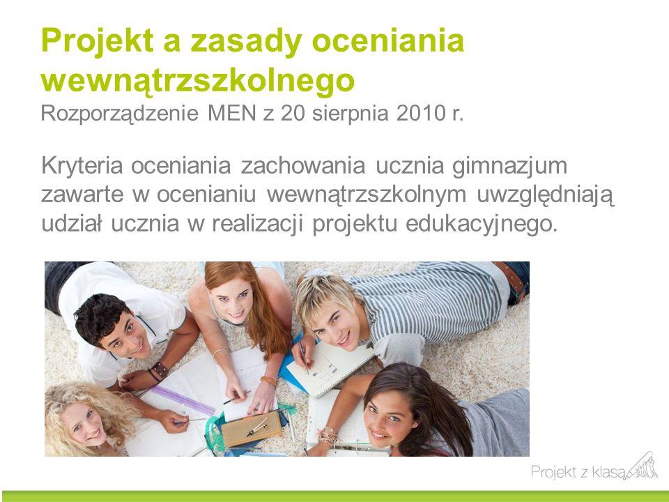 Projekt a zasady oceniania wewnątrzszkolnego Rozporządzenie MEN z 20 sierpnia 2010 r.