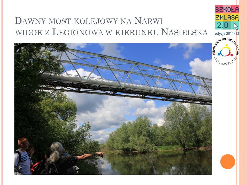 Dawny most kolejowy na Narwi widok z Legionowa w kierunku Nasielska