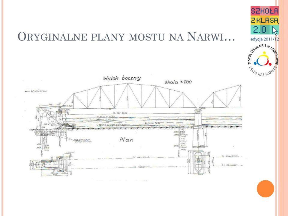 Oryginalne plany mostu na Narwi…