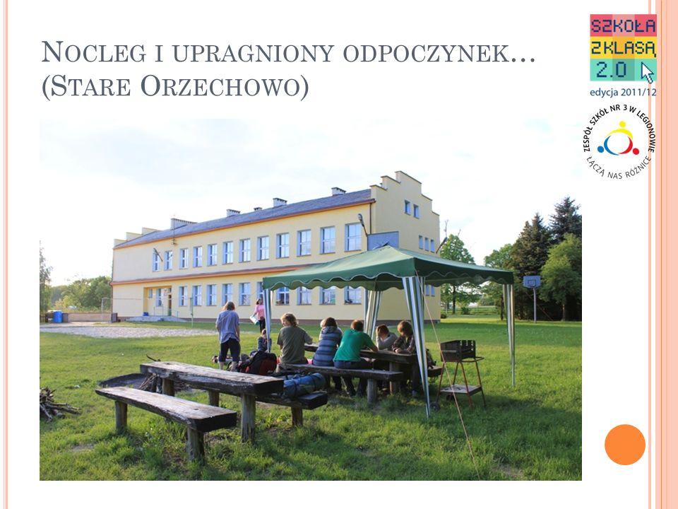 Nocleg i upragniony odpoczynek… (Stare Orzechowo)