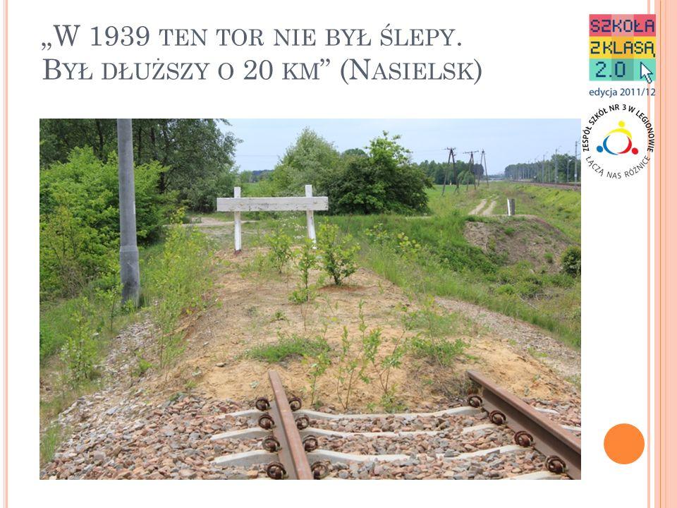 """""""W 1939 ten tor nie był ślepy. Był dłuższy o 20 km (Nasielsk)"""