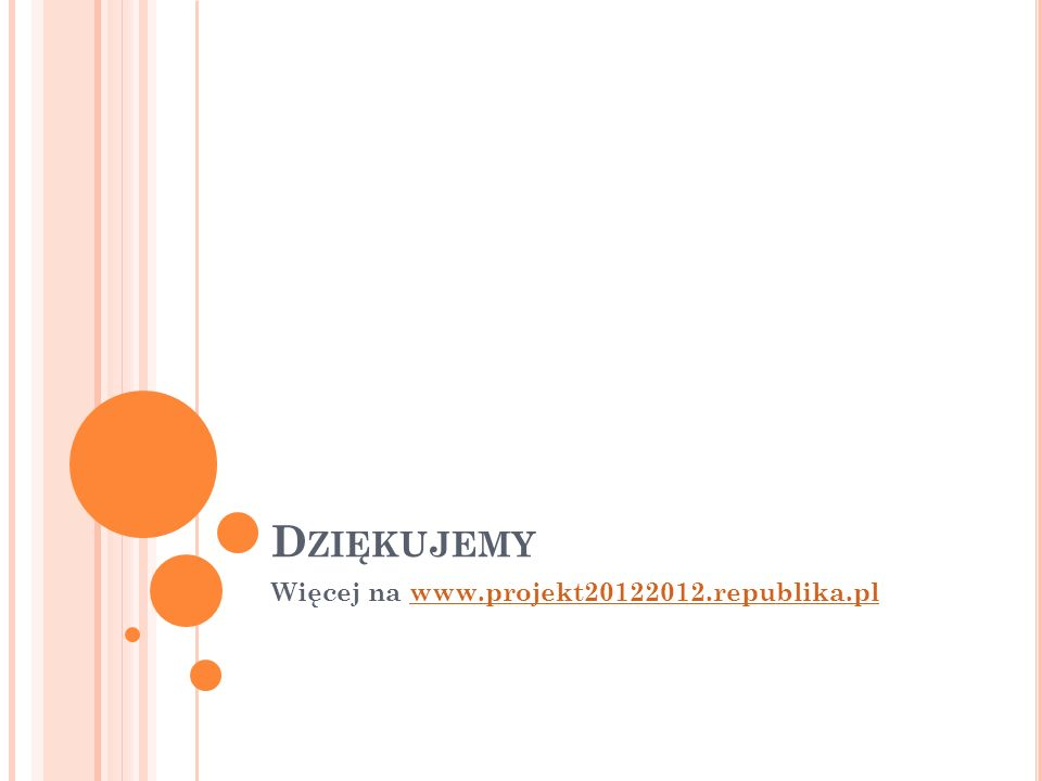 Więcej na www.projekt20122012.republika.pl