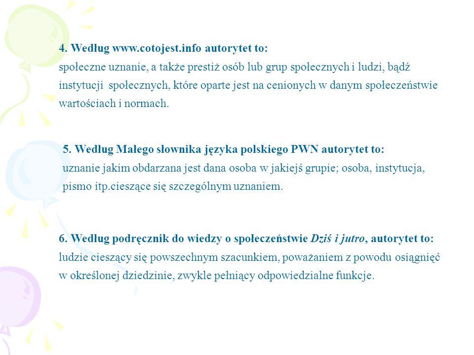 4. Według www.cotojest.info autorytet to: