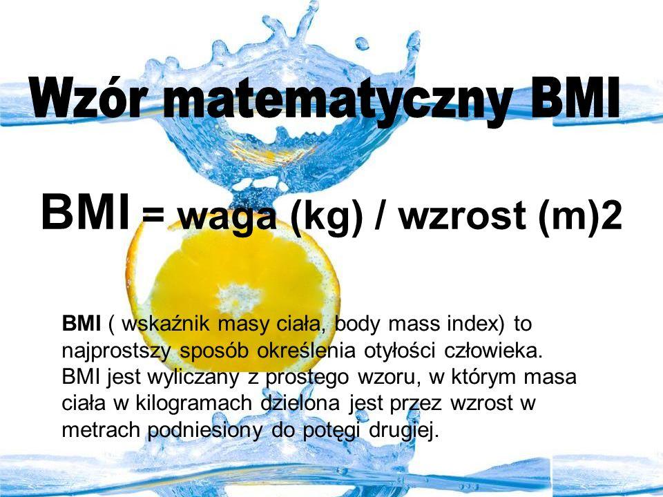 BMI = waga (kg) / wzrost (m)2