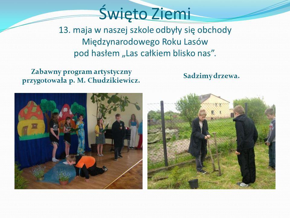 Zabawny program artystyczny przygotowała p. M. Chudzikiewicz.