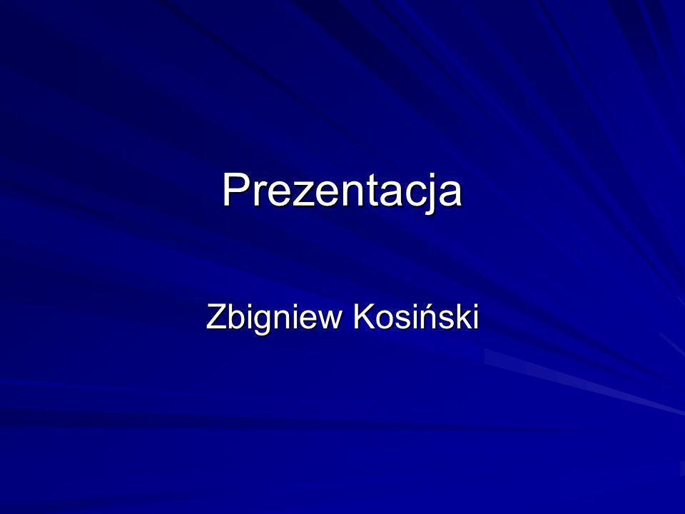 Prezentacja Zbigniew Kosiński