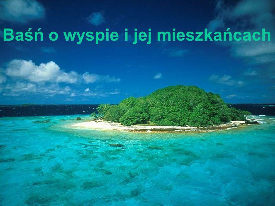 Baśń o wyspie i jej mieszkańcach