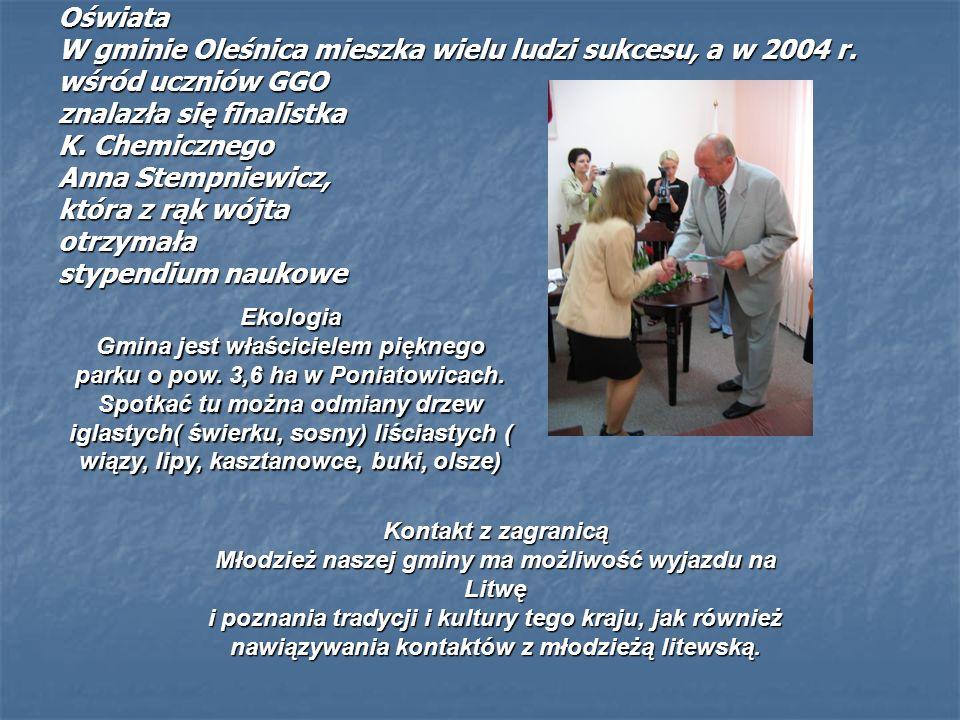 Oświata W gminie Oleśnica mieszka wielu ludzi sukcesu, a w 2004 r