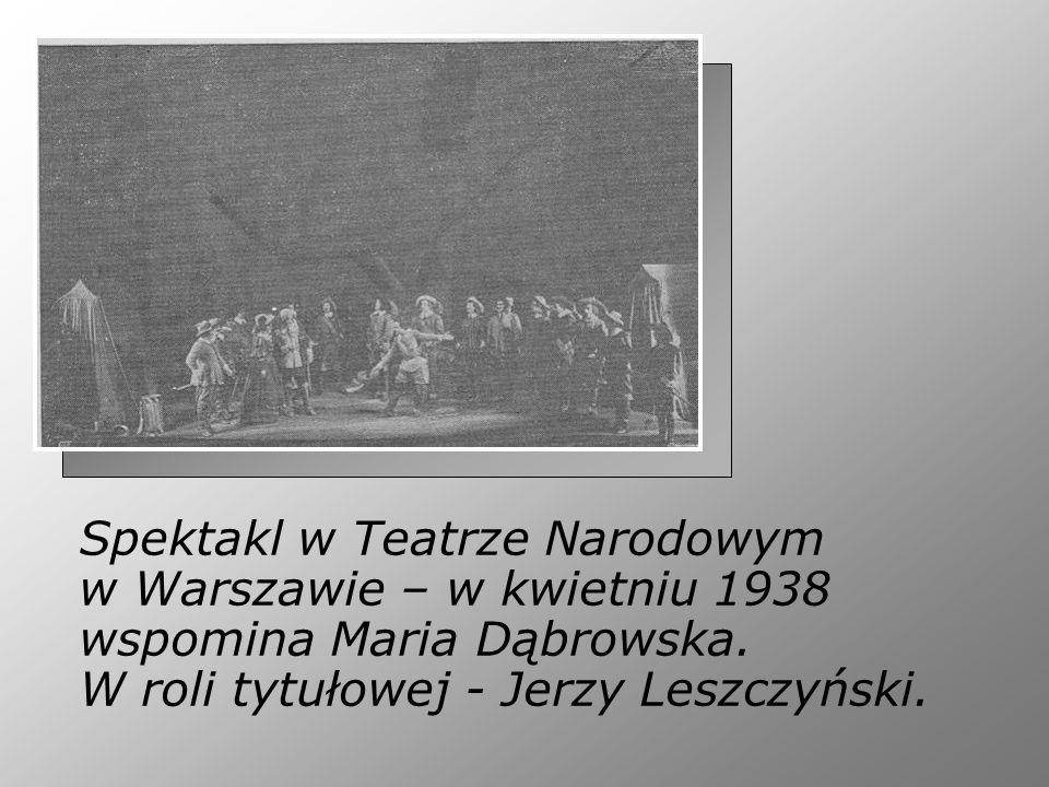 Spektakl w Teatrze Narodowym w Warszawie – w kwietniu 1938 wspomina Maria Dąbrowska.