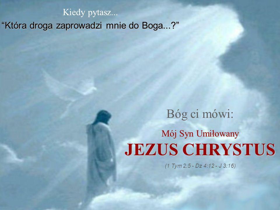 Która droga zaprowadzi mnie do Boga...