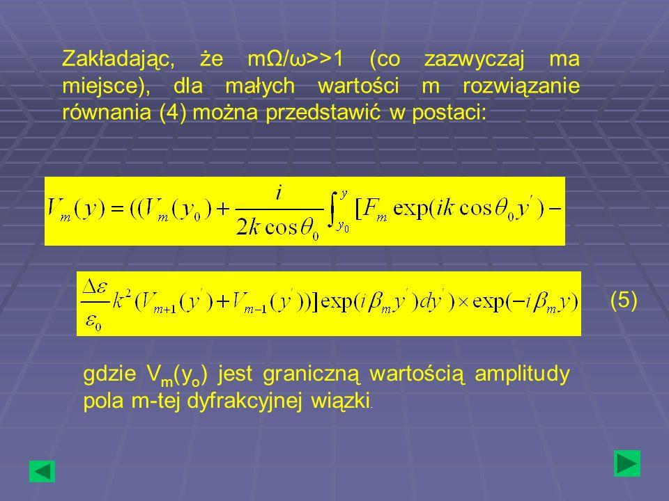 Zakładając, że mΩ/ω>>1 (co zazwyczaj ma miejsce), dla małych wartości m rozwiązanie równania (4) można przedstawić w postaci:
