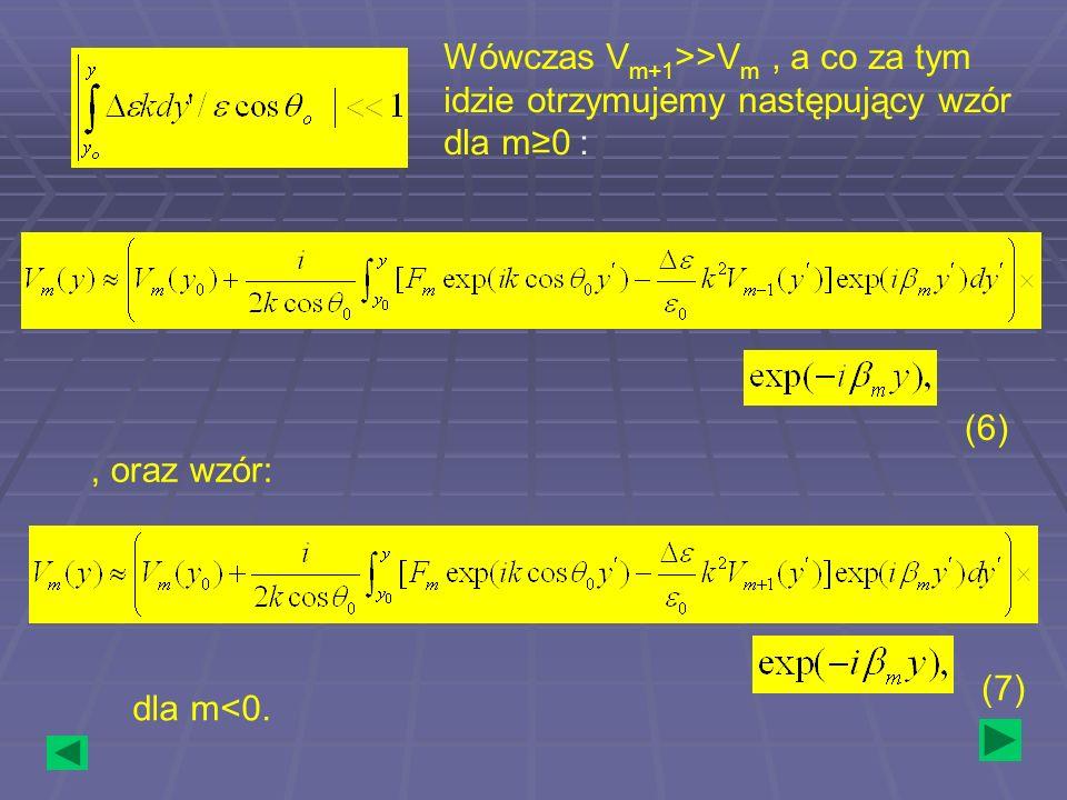 Wówczas Vm+1>>Vm , a co za tym idzie otrzymujemy następujący wzór dla m≥0 :