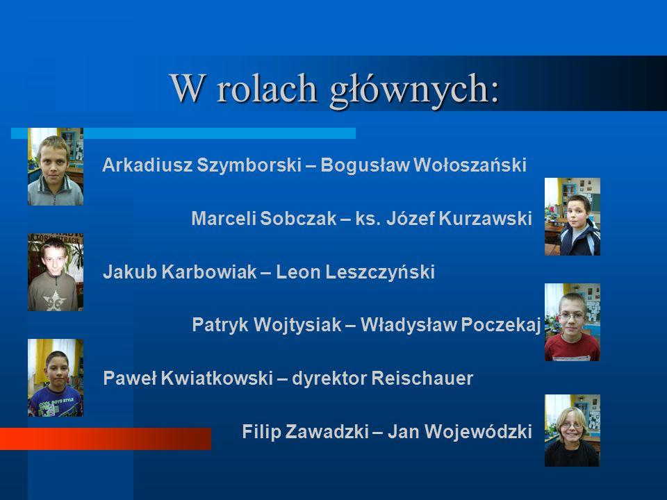 W rolach głównych: Arkadiusz Szymborski – Bogusław Wołoszański