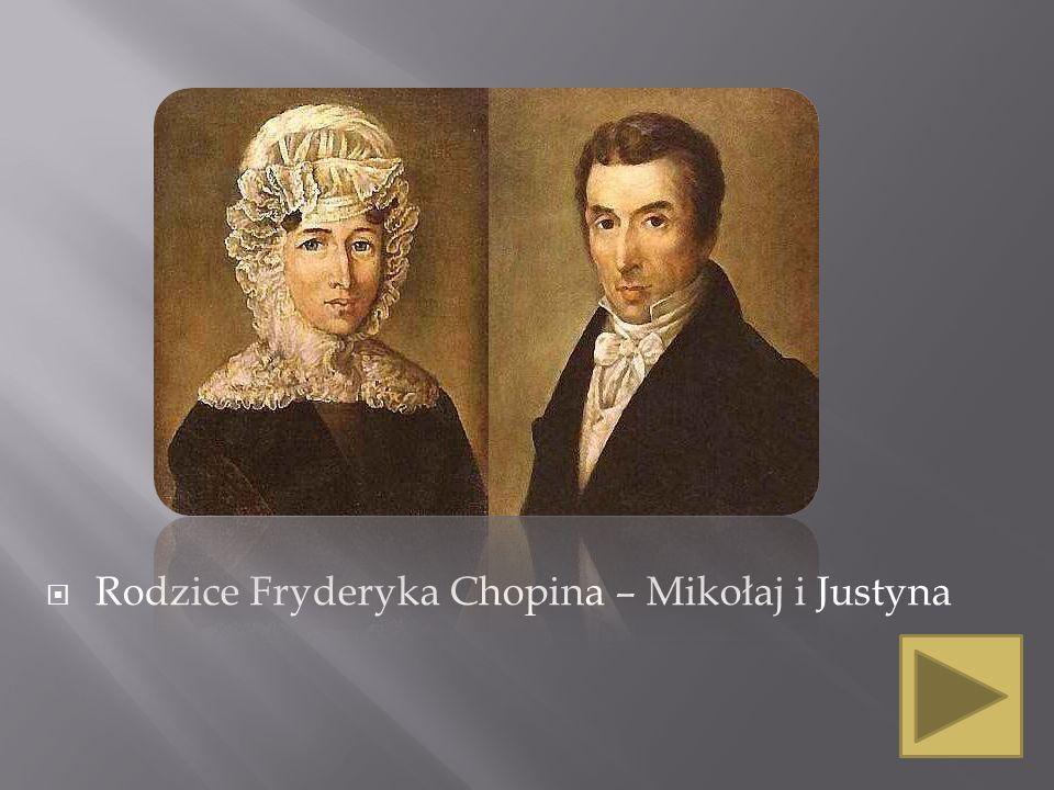 Rodzice Fryderyka Chopina – Mikołaj i Justyna