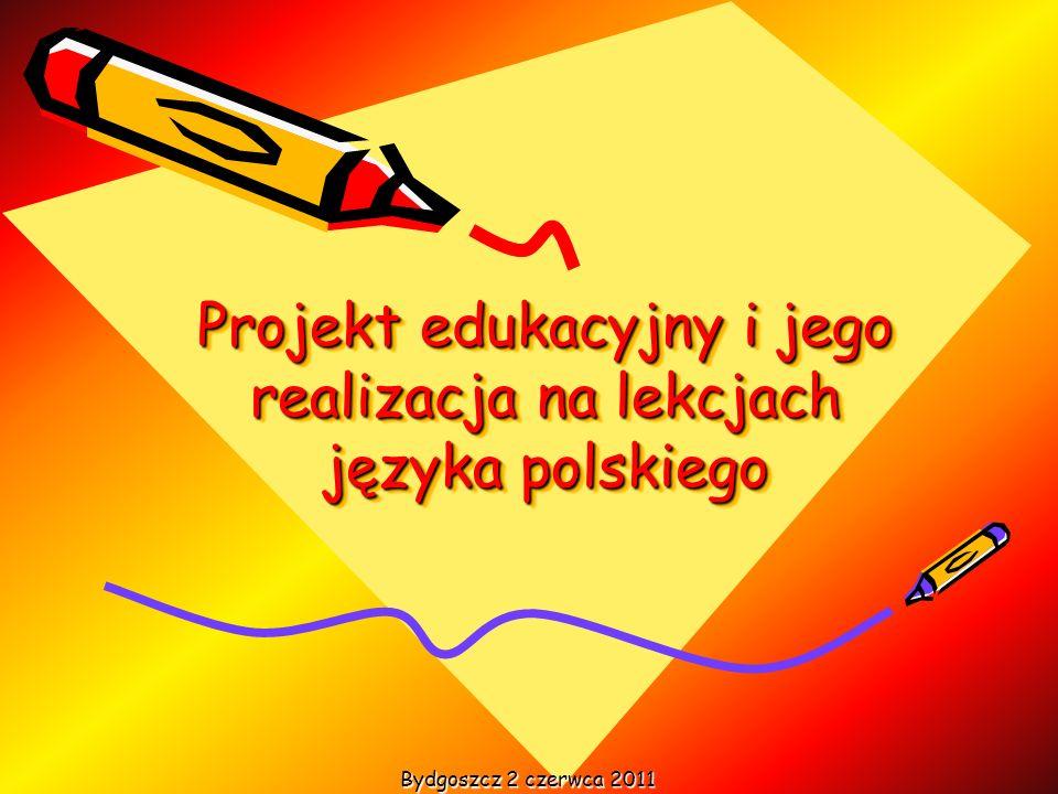 Projekt edukacyjny i jego realizacja na lekcjach języka polskiego