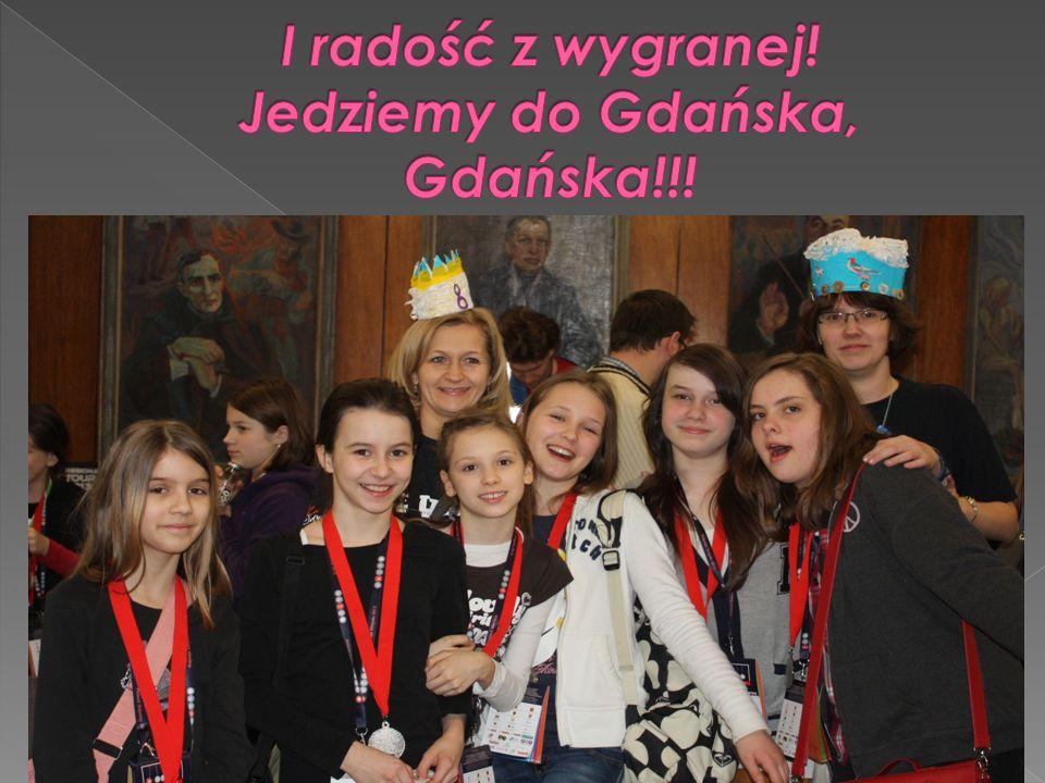 I radość z wygranej! Jedziemy do Gdańska, Gdańska!!!