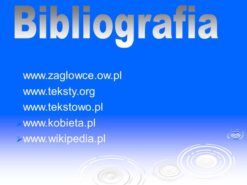 Bibliografia www.zaglowce.ow.pl www.teksty.org www.tekstowo.pl