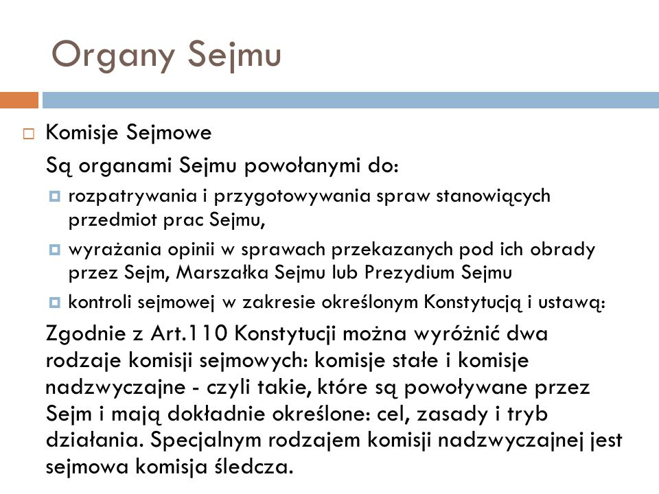 Organy Sejmu Komisje Sejmowe Są organami Sejmu powołanymi do: