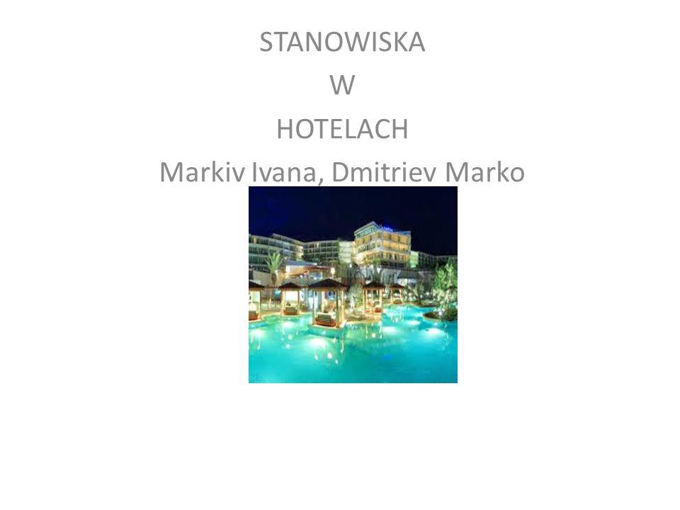 STANOWISKA W HOTELACH Markiv Ivana, Dmitriev Marko