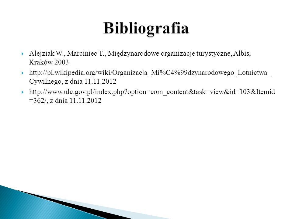 Bibliografia Alejziak W., Marciniec T., Międzynarodowe organizacje turystyczne, Albis, Kraków 2003.