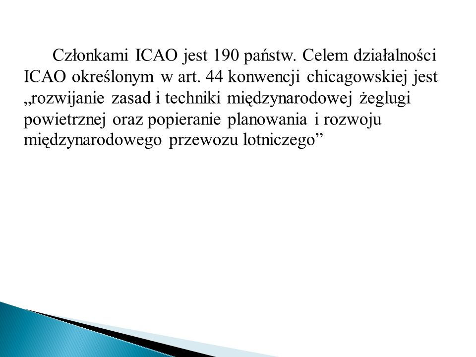 Członkami ICAO jest 190 państw
