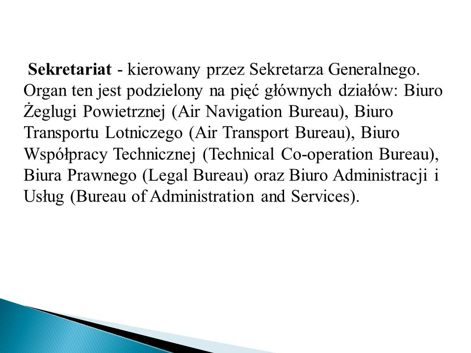 Sekretariat - kierowany przez Sekretarza Generalnego