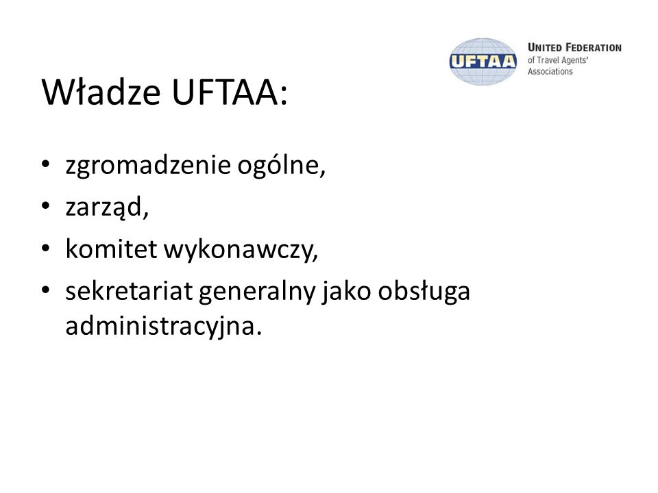 Władze UFTAA: zgromadzenie ogólne, zarząd, komitet wykonawczy,