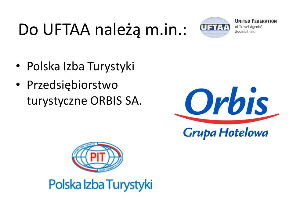 Do UFTAA należą m.in.: Polska Izba Turystyki