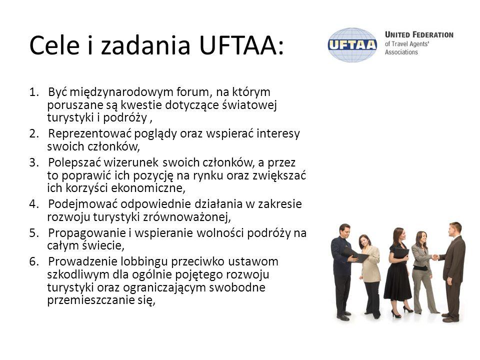 Cele i zadania UFTAA: 1. Być międzynarodowym forum, na którym poruszane są kwestie dotyczące światowej turystyki i podróży ,