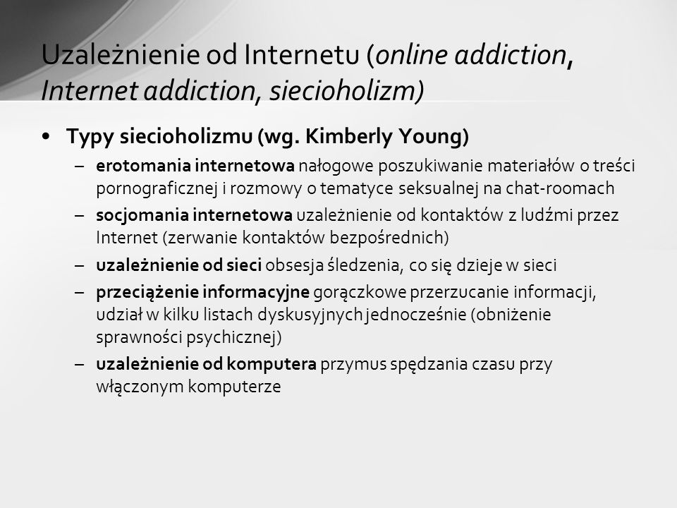 Uzależnienie od Internetu (online addiction, Internet addiction, siecioholizm)
