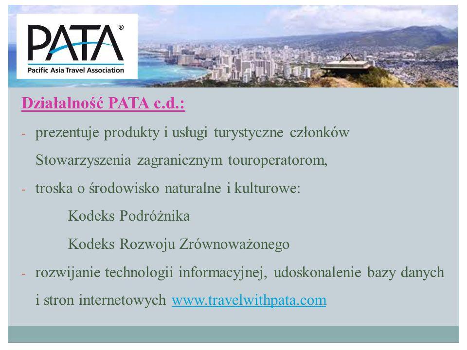 Działalność PATA c.d.: prezentuje produkty i usługi turystyczne członków Stowarzyszenia zagranicznym touroperatorom,