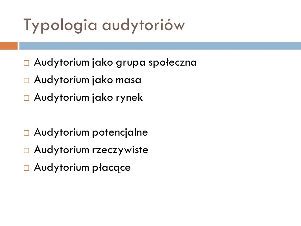 Typologia audytoriów Audytorium jako grupa społeczna