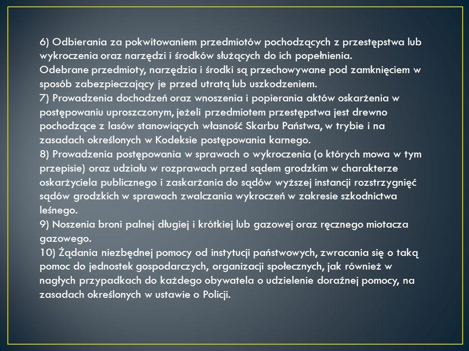 6) Odbierania za pokwitowaniem przedmiotów pochodzących z przestępstwa lub wykroczenia oraz narzędzi i środków służących do ich popełnienia.
