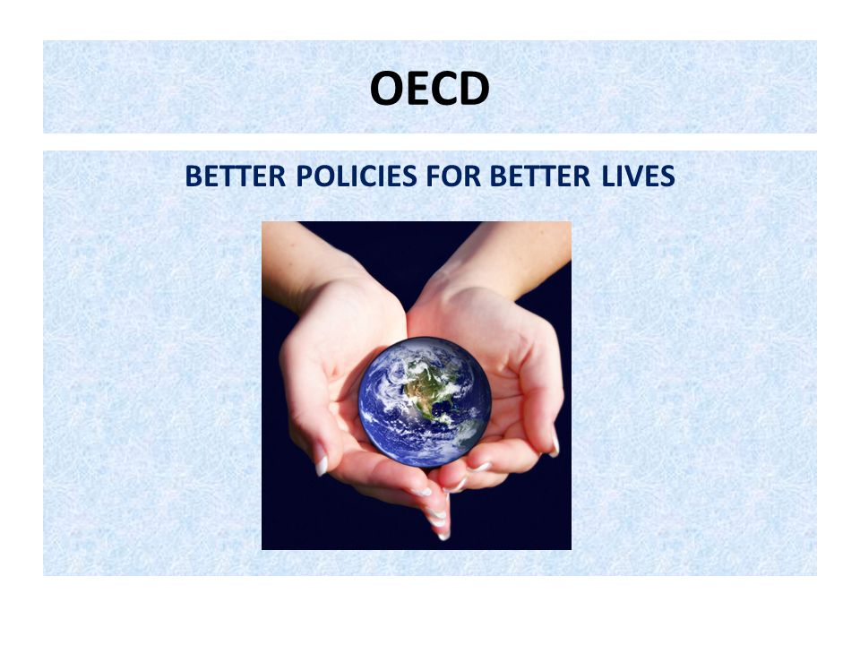 BETTER POLICIES FOR BETTER LIVES