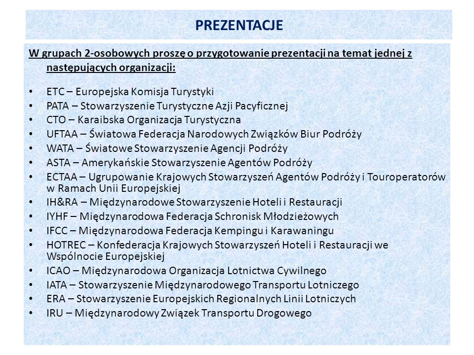 PREZENTACJE W grupach 2-osobowych proszę o przygotowanie prezentacji na temat jednej z następujących organizacji:
