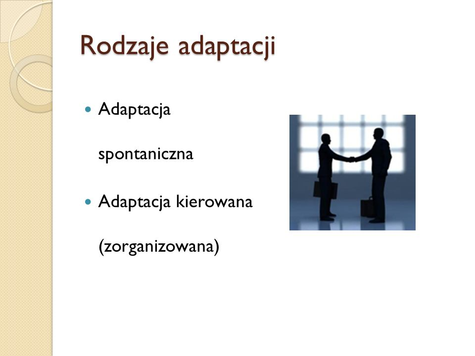 Rodzaje adaptacji Adaptacja spontaniczna