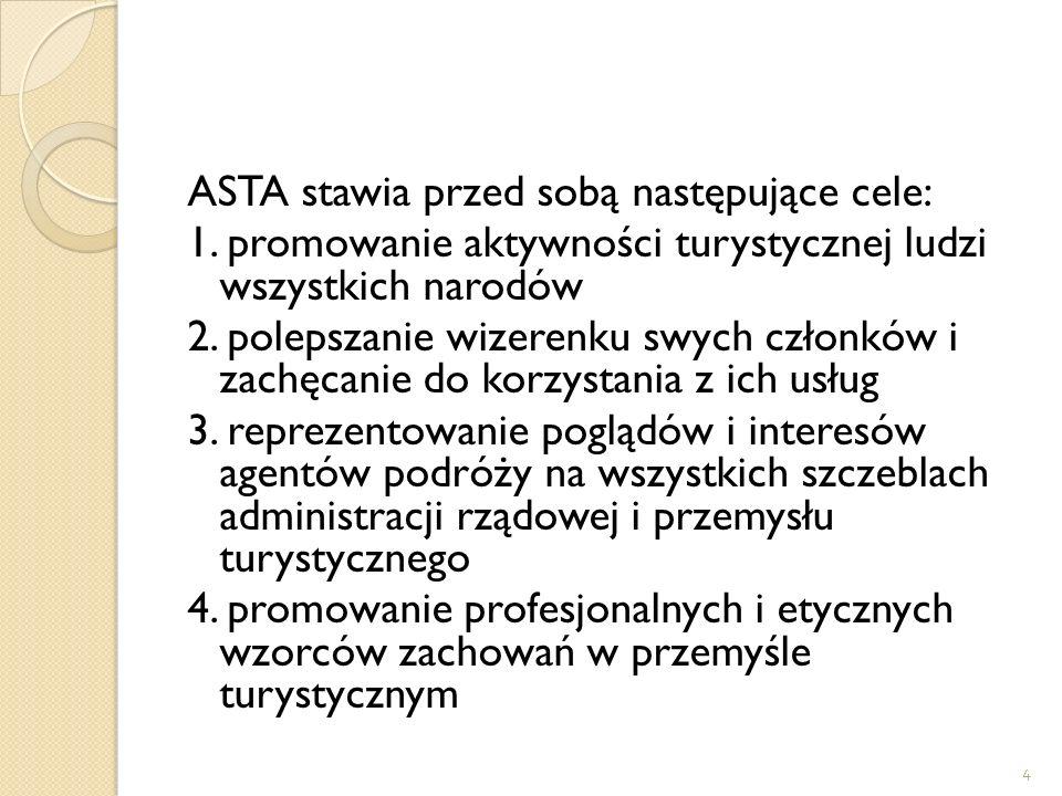 ASTA stawia przed sobą następujące cele: 1