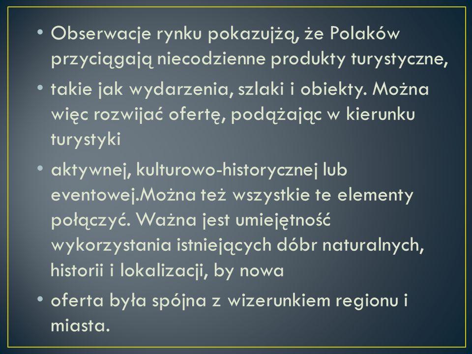 Obserwacje rynku pokazujżą, że Polaków przyciągają niecodzienne produkty turystyczne,