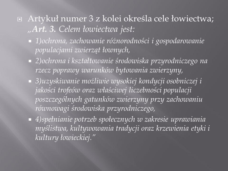 """Artykuł numer 3 z kolei określa cele łowiectwa; """"Art. 3"""