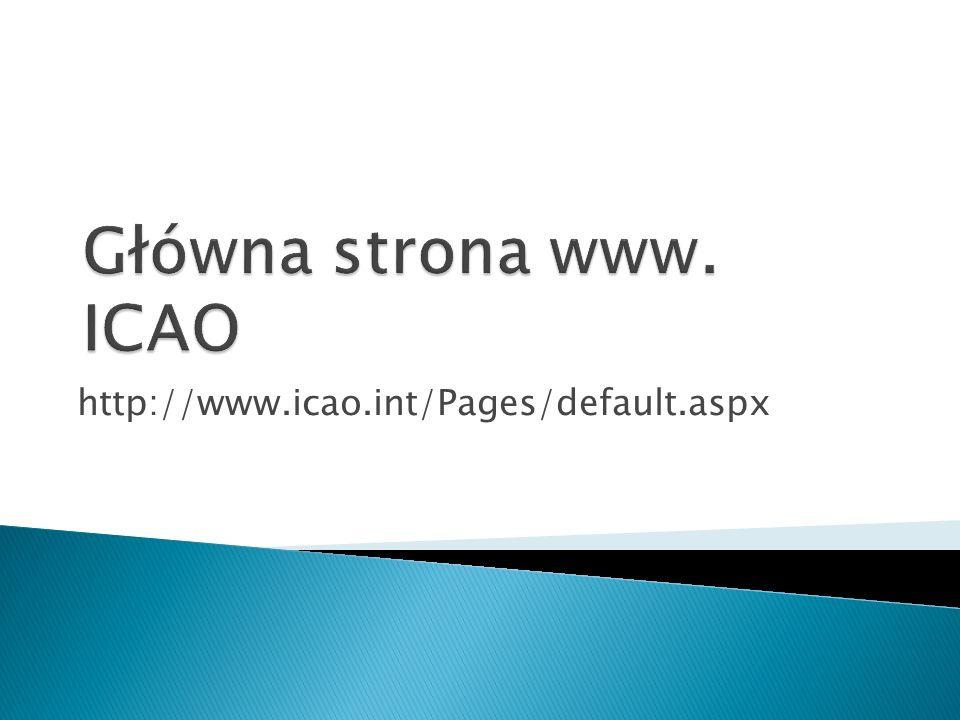 Główna strona www. ICAO http://www.icao.int/Pages/default.aspx