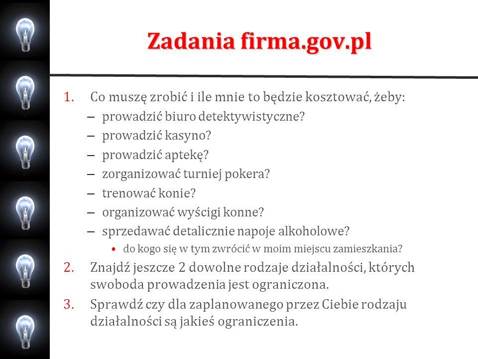 Zadania firma.gov.pl Co muszę zrobić i ile mnie to będzie kosztować, żeby: prowadzić biuro detektywistyczne