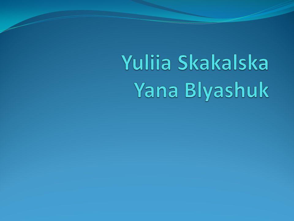 Yuliia Skakalska Yana Blyashuk