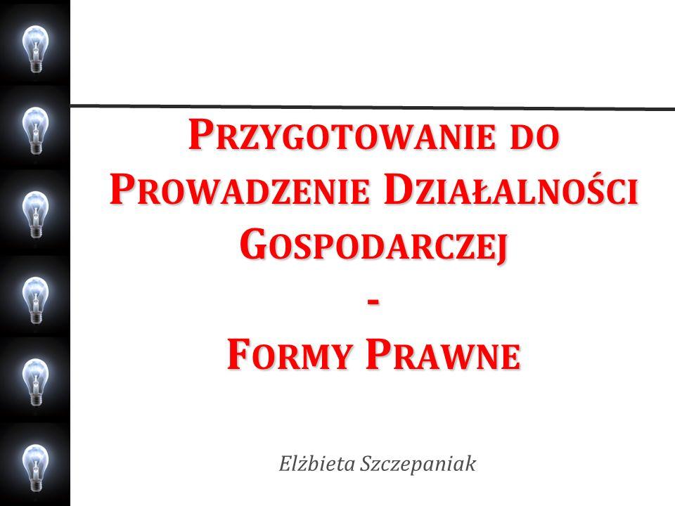 Przygotowanie do Prowadzenie Działalności Gospodarczej - Formy Prawne