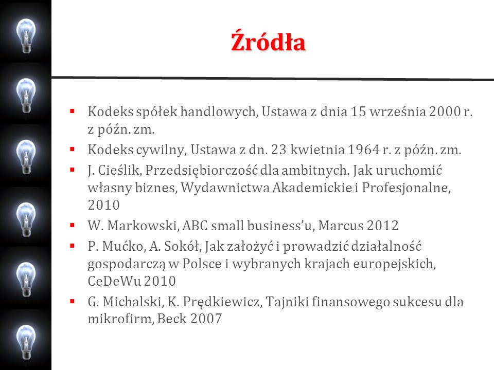 ŹródłaKodeks spółek handlowych, Ustawa z dnia 15 września 2000 r. z późn. zm. Kodeks cywilny, Ustawa z dn. 23 kwietnia 1964 r. z późn. zm.