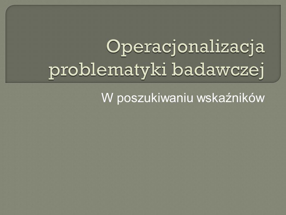 Operacjonalizacja problematyki badawczej