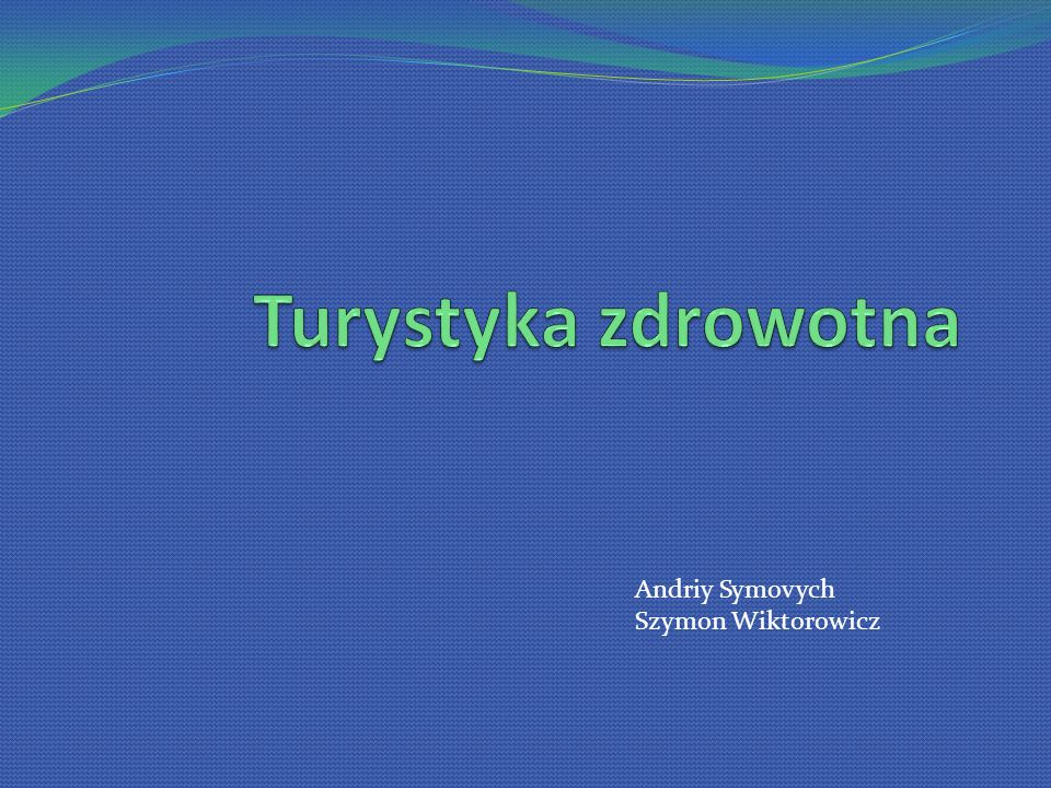 Turystyka zdrowotna Andriy Symovych Szymon Wiktorowicz
