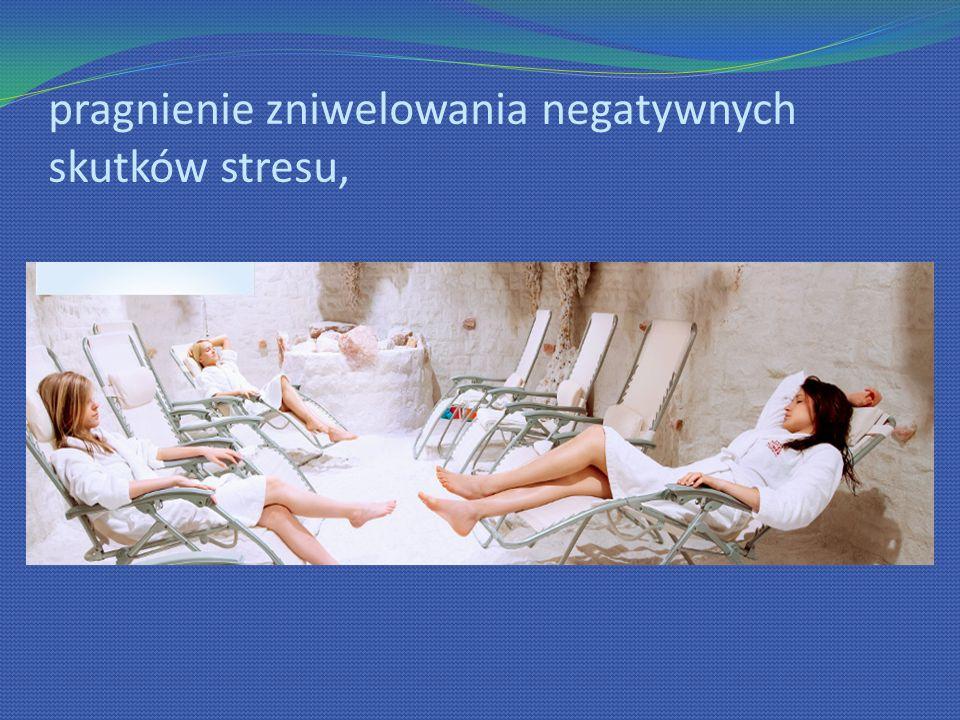 pragnienie zniwelowania negatywnych skutków stresu,