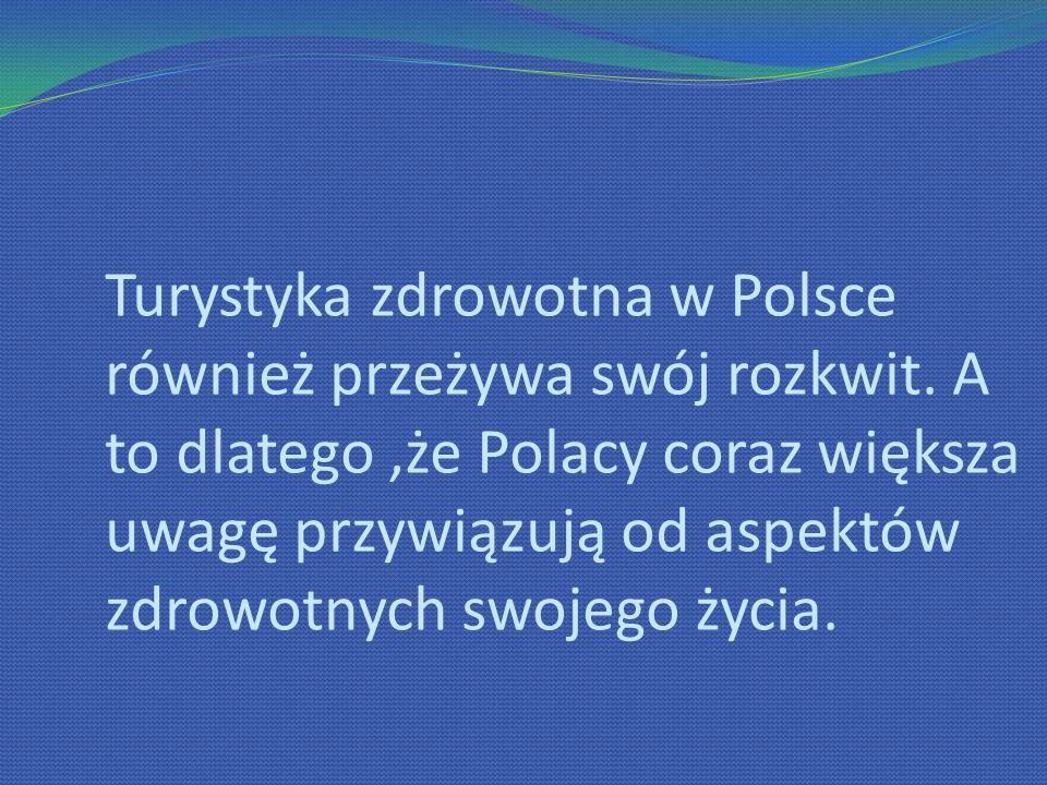 Turystyka zdrowotna w Polsce również przeżywa swój rozkwit