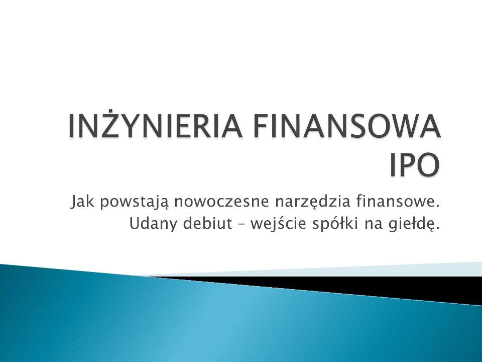 INŻYNIERIA FINANSOWA IPO