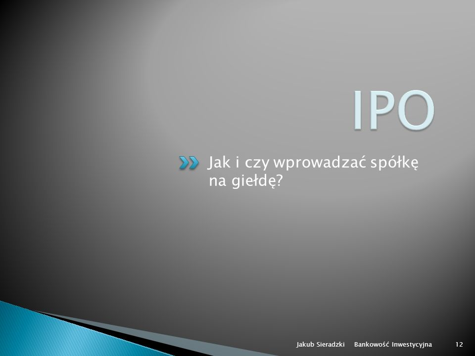 IPO Jak i czy wprowadzać spółkę na giełdę Jakub Sieradzki
